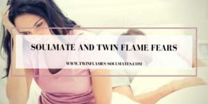 Soulmate And Twin Flame Fears