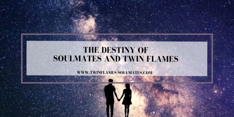 The Destiny of Soulmates And Twin Flames