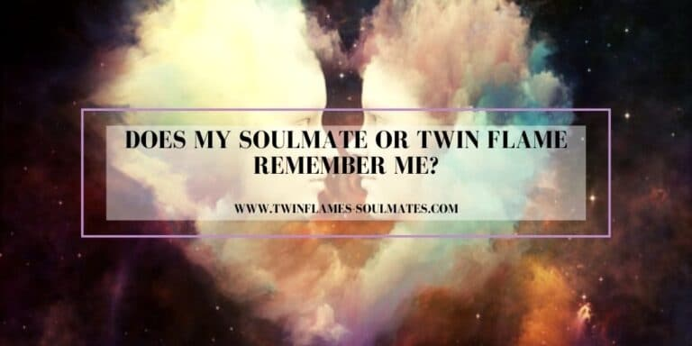 Does My Soulmate Or Twin Flame Remember Me?
