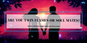 Are You Twin Flames or Soul Mates?