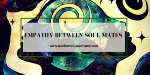 Empathy Between Soul Mates
