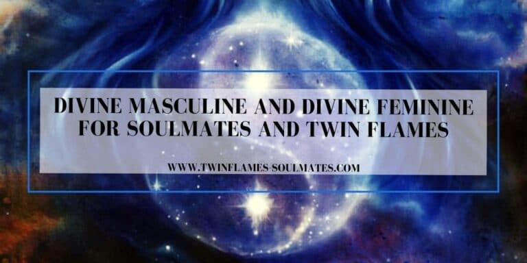 Divine Masculine and Divine Feminine for Soulmates and Twin Flames