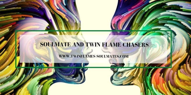 Soulmate and Twin Flame Chasers