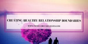 Creating Healthy Relationship Boundaries