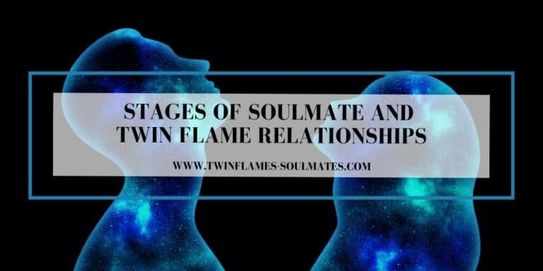 Stages of Soulmate and Twin Flame Relationships